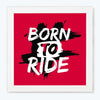 Born to ride Bike Glass Framed Posters & Artprints