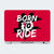 Born to ride Laptop Skin