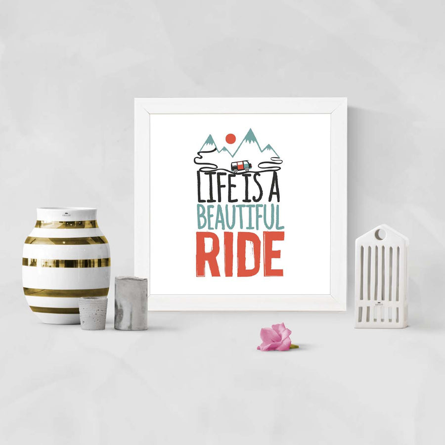 Life is a beautiful ride Framed Poster