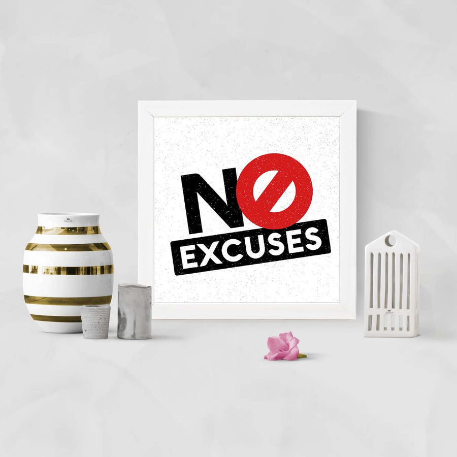 NO excuse Framed Poster
