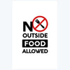 No outside food allowed Food Posters