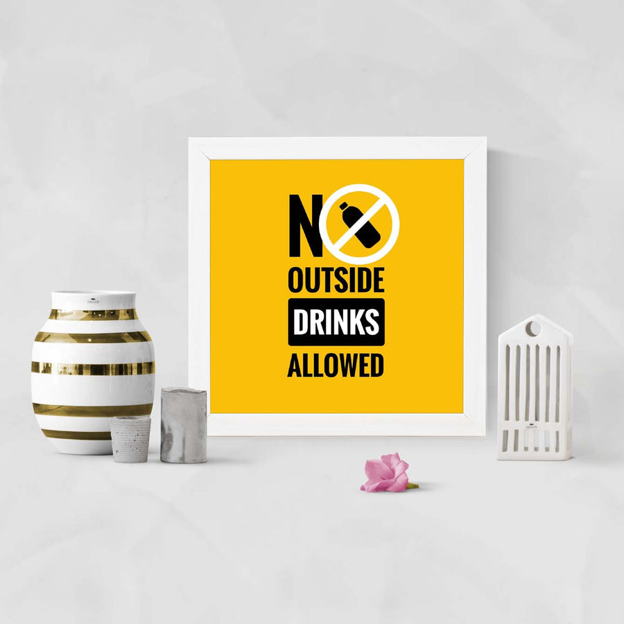 No outside drinks allowed Framed Poster