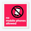 No mobile phone allowed Sign Glass Framed Posters & Artprints
