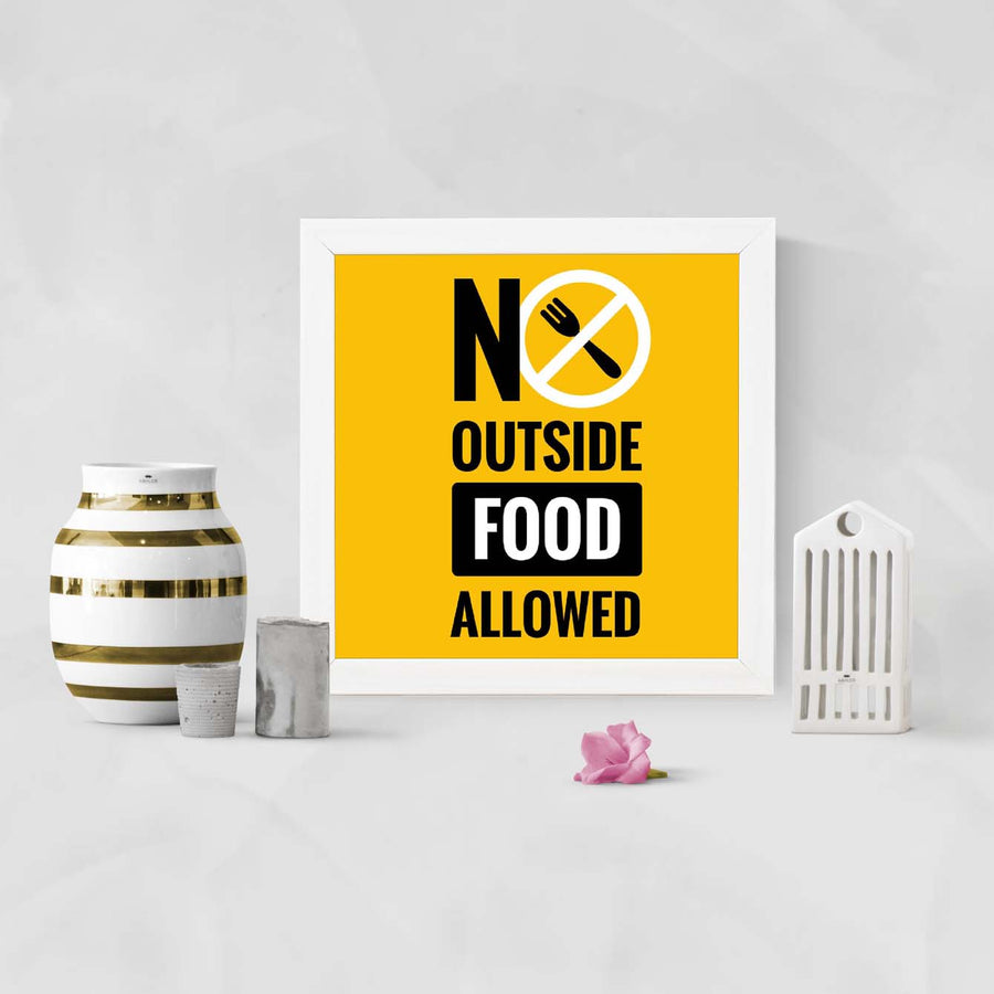 NO outside food allowed Food Glass Framed Posters & Artprints