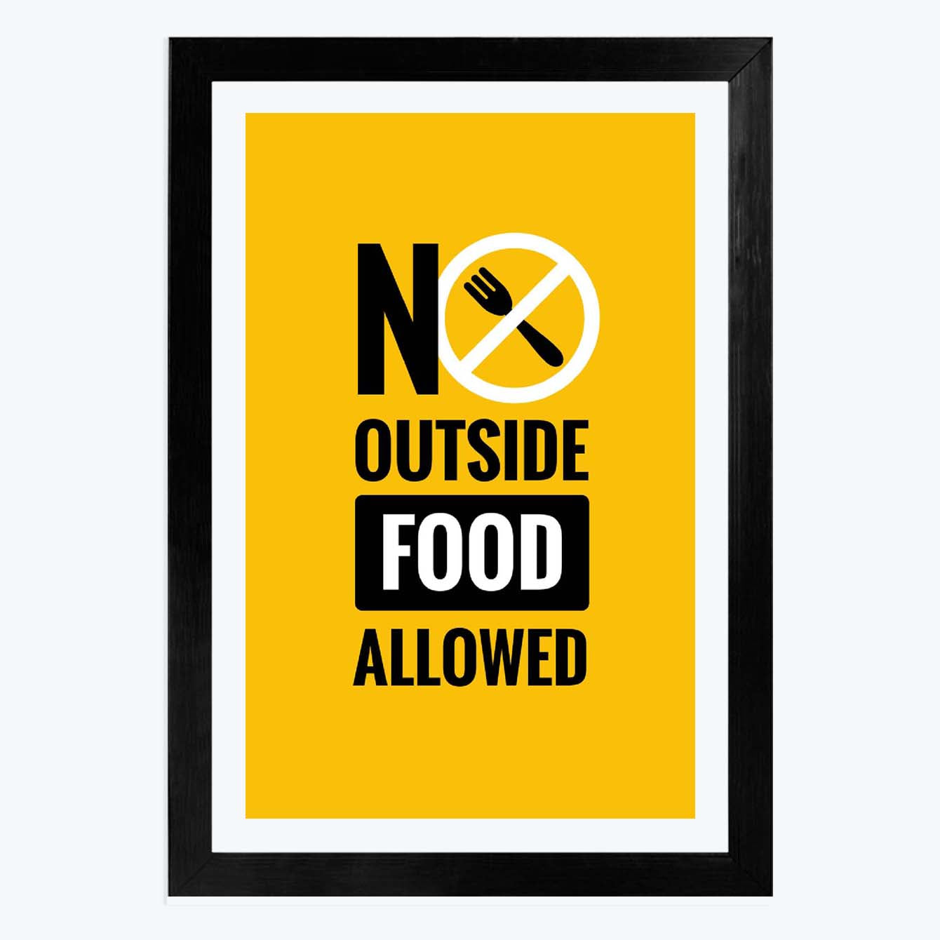 NO outside food allowed Framed Poster