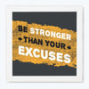 Strong Than Excuses Motivational Glass Framed Posters & Artprints