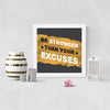 Strong Than Excuses Framed Poster