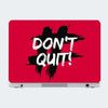 Don't Quit Motivational Laptop Skin Online