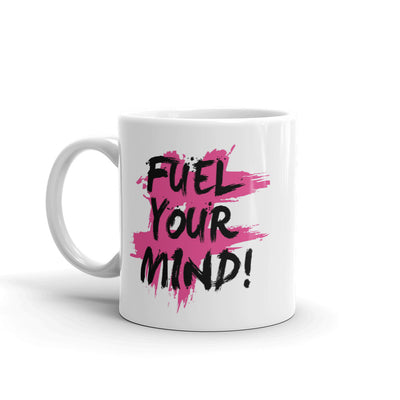 Fuel Your Mind Motivational Coffee Mug
