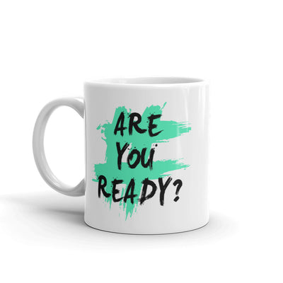 AreYou Ready Motivational Coffee Mug