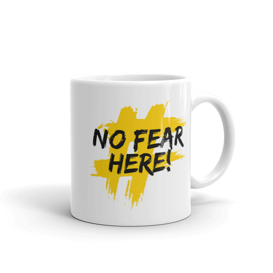 No Fear Here! Mug