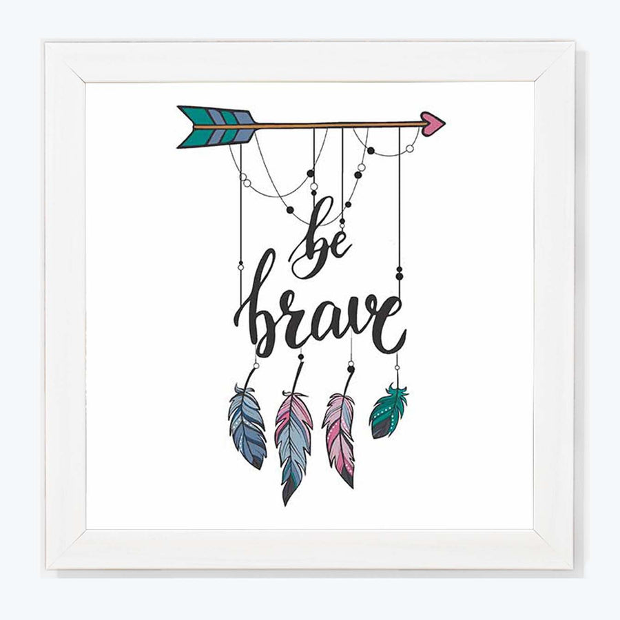 Be Brave Framed Poster