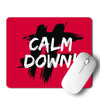 Calm Down Mouse Pad