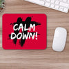 Buy Calm Down Typography Mouse Pads Online