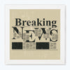 Breaking News Typography Glass Framed Posters & Artprints