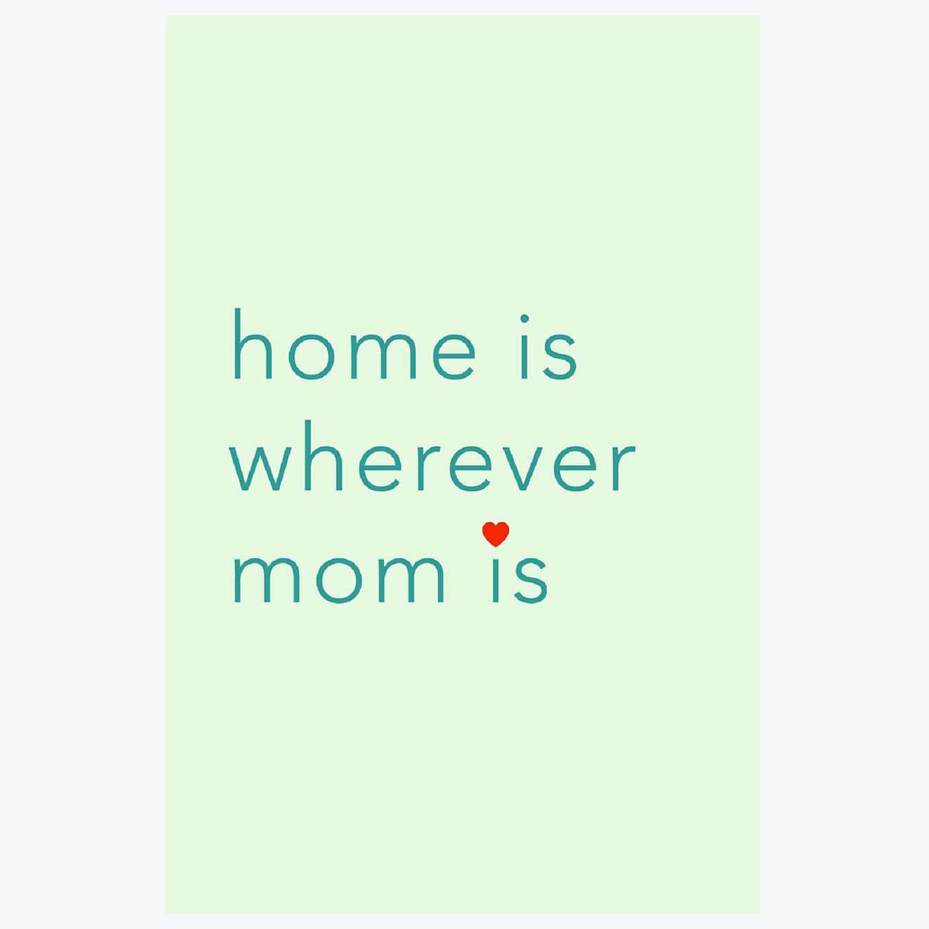 Home is Wherever Mom is Typography Posters