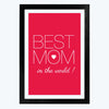 Best Mom in the World Framed Poster