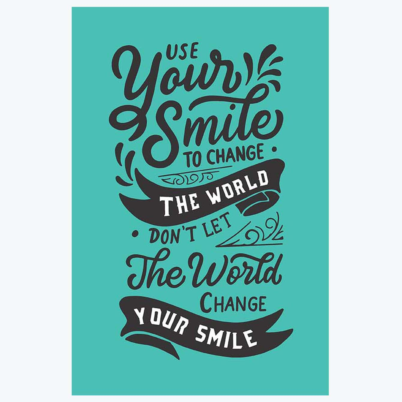 Smile To Change The World Typography Posters