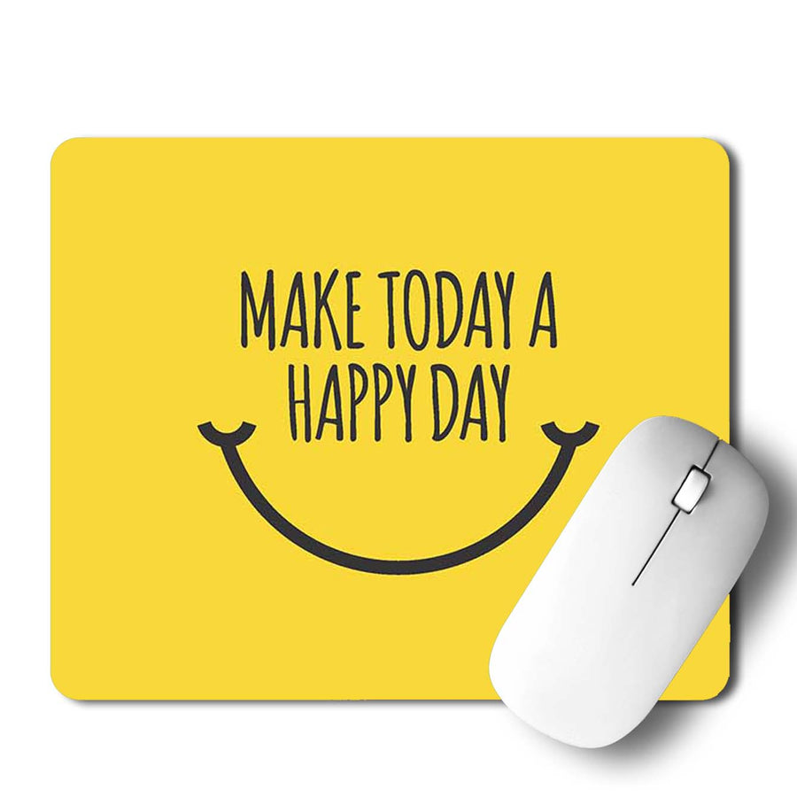 Make Today A Happy Day Mouse Pad