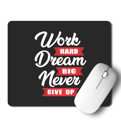 Work Hard Dream Big Mouse Pad