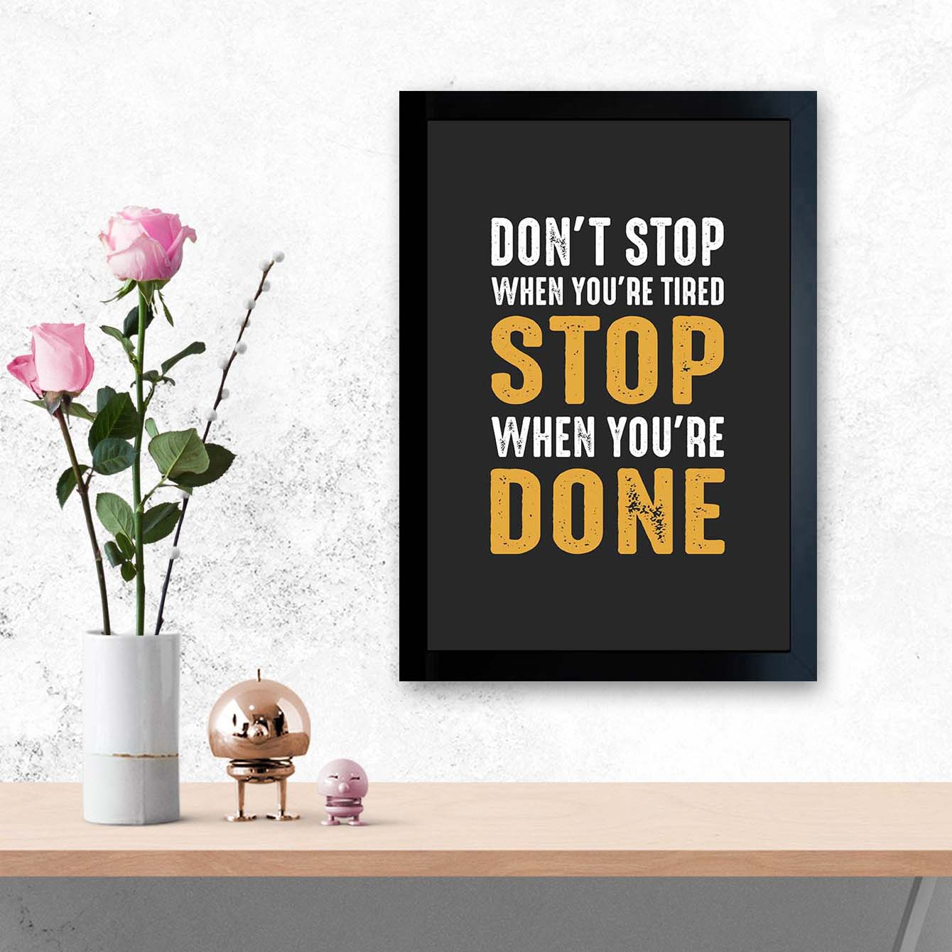 Stop When You Done Framed Poster