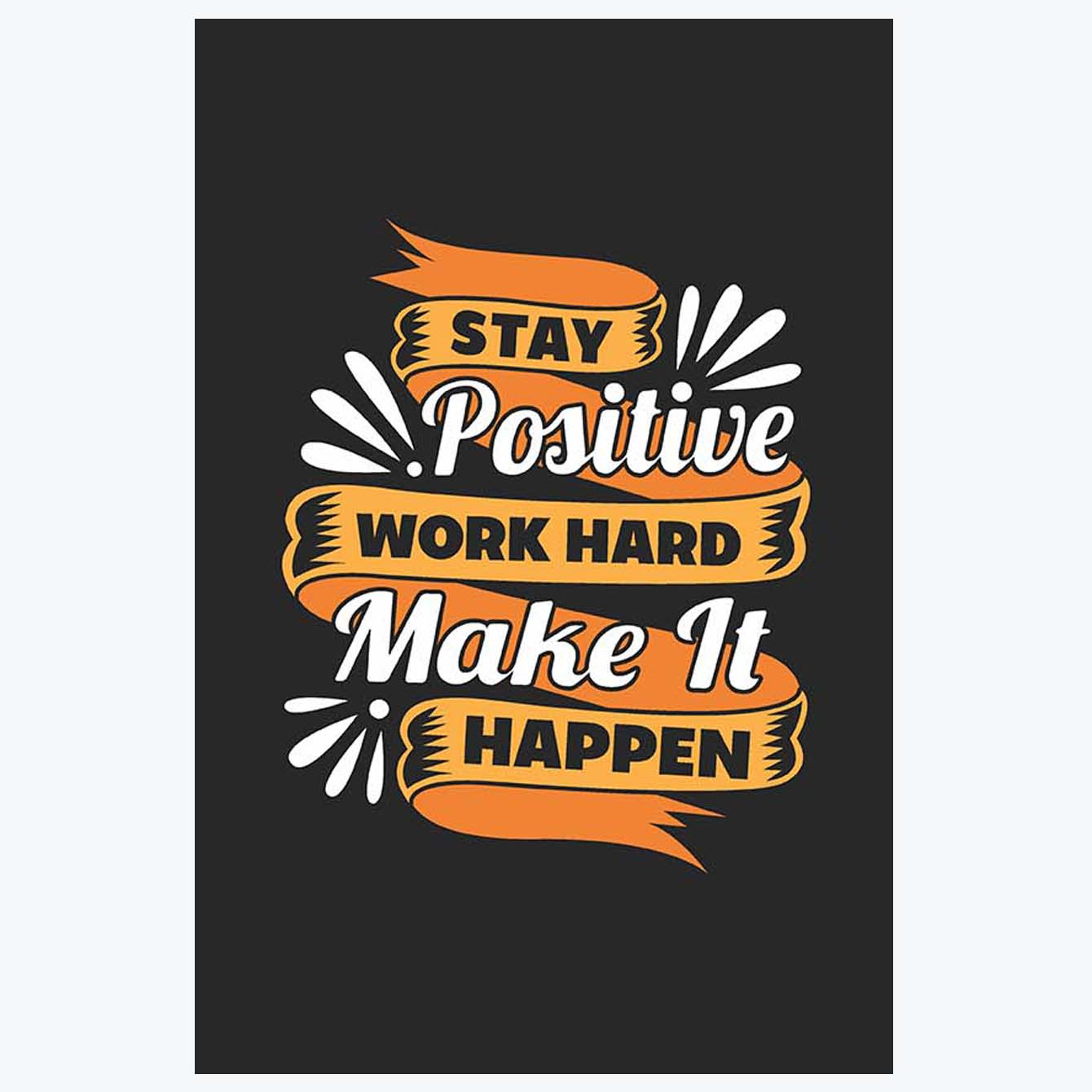 Stay Positive Motivational Posters