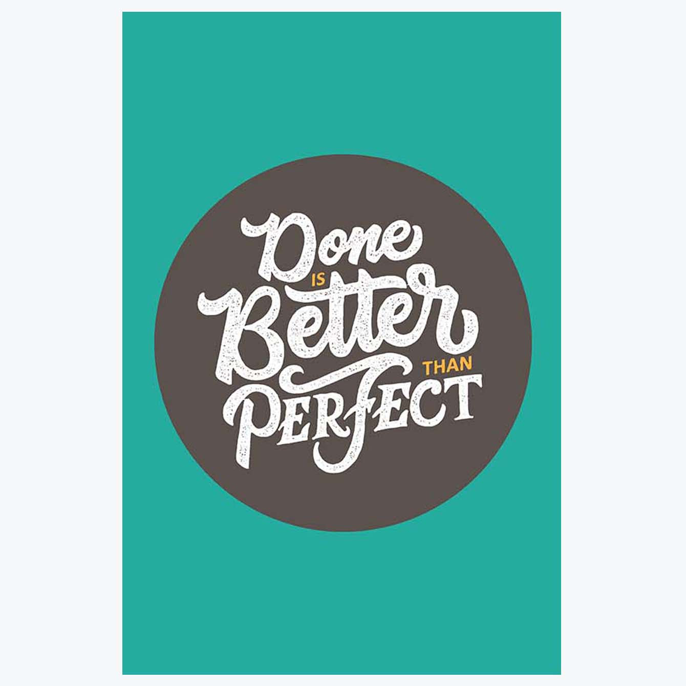 Done is Better Than Perfect Typography Posters