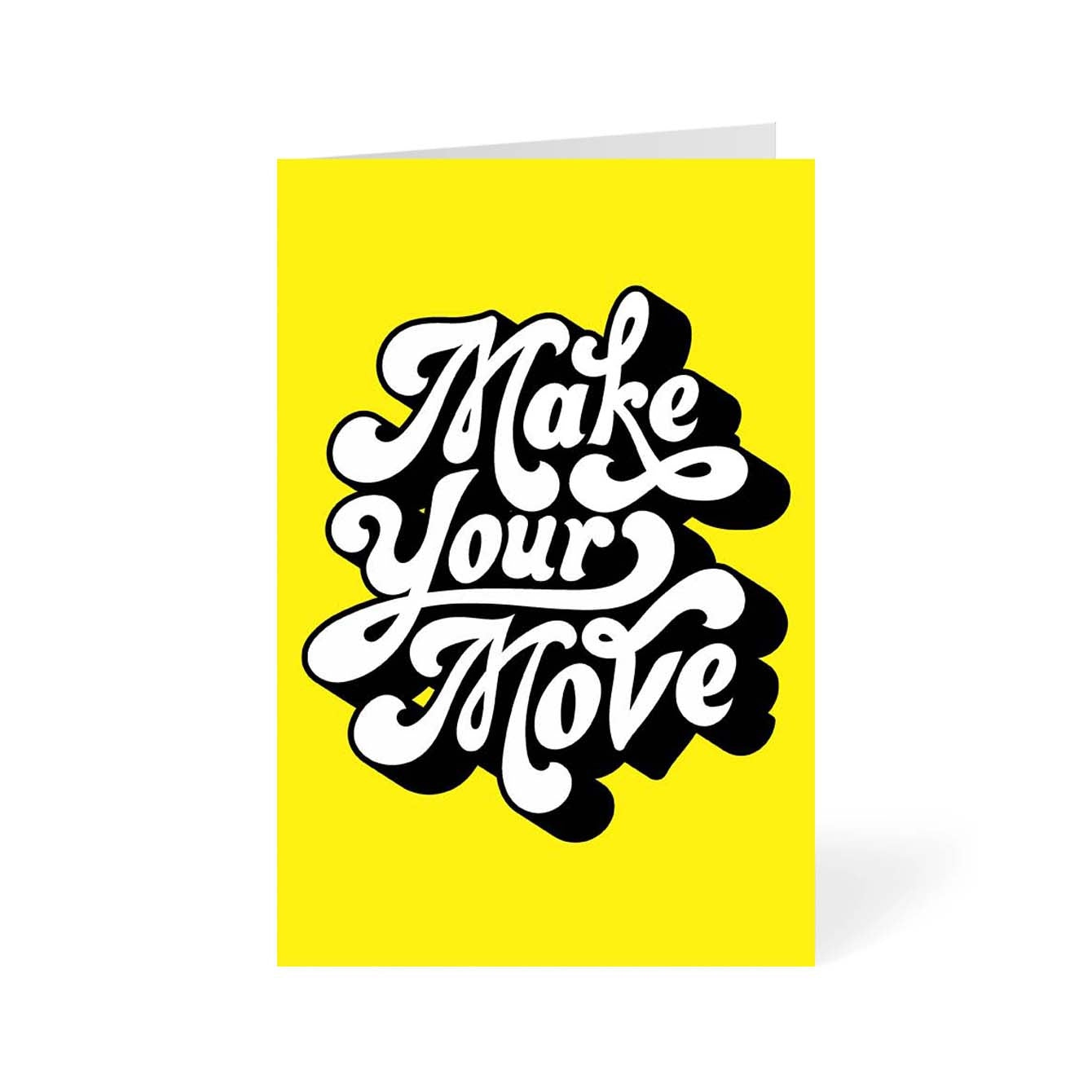 Make Your Move Typography Greeting Card Online