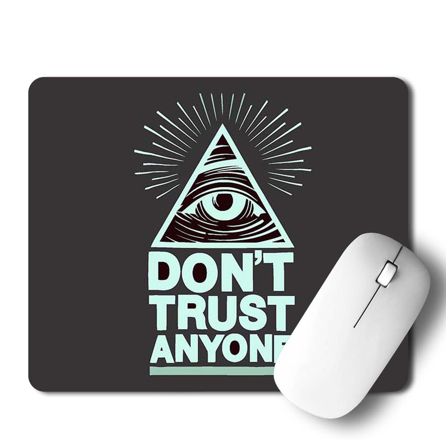 Don't Trust Anyone Mouse Pad