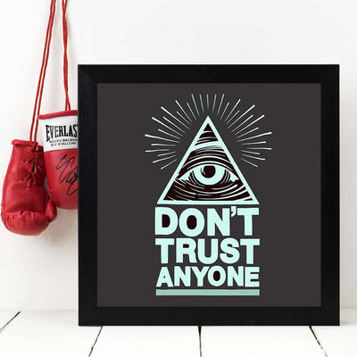 Don't Trust Anyone   Framed Poster