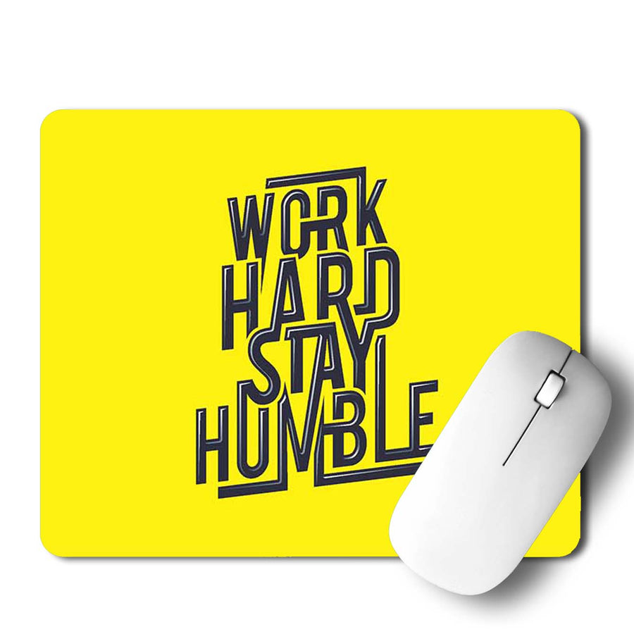 Work Hard Stay Humble Mouse Pad