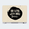 Do Less With More Focus Motivational Laptop Skin Online