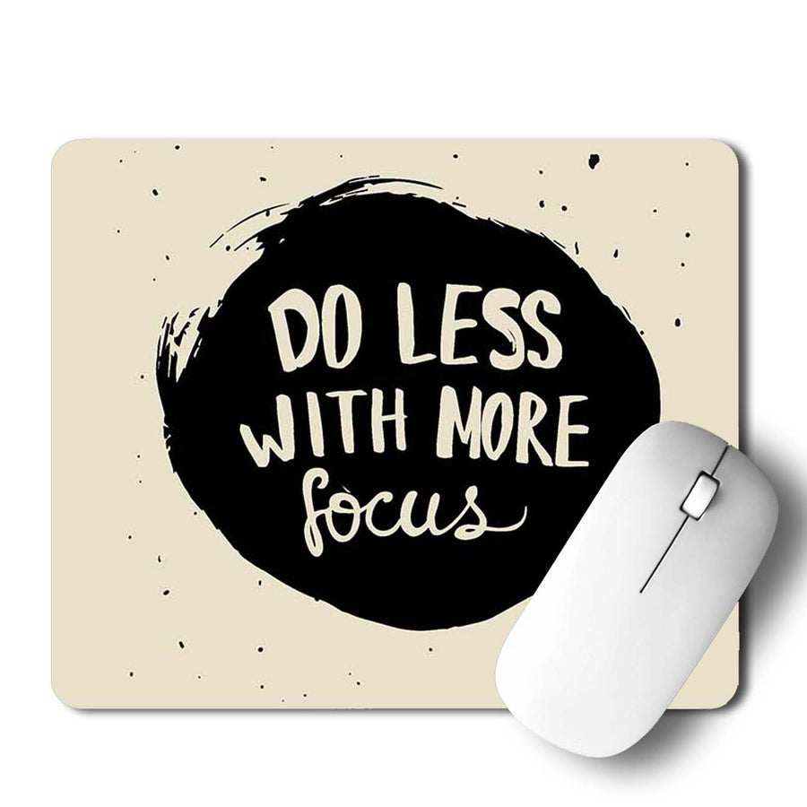 Do Less With More Focus Mouse Pad
