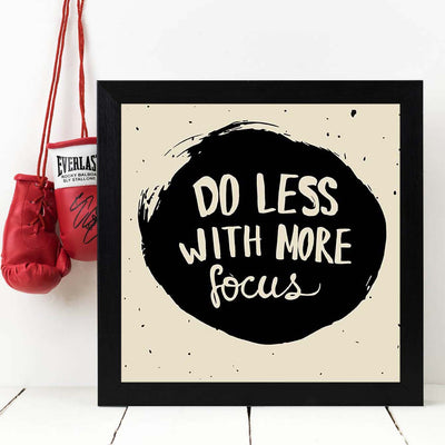Do Less With More Focus Framed Poster