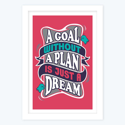 Goal Without A Plan Is Just A Wish Framed Poster