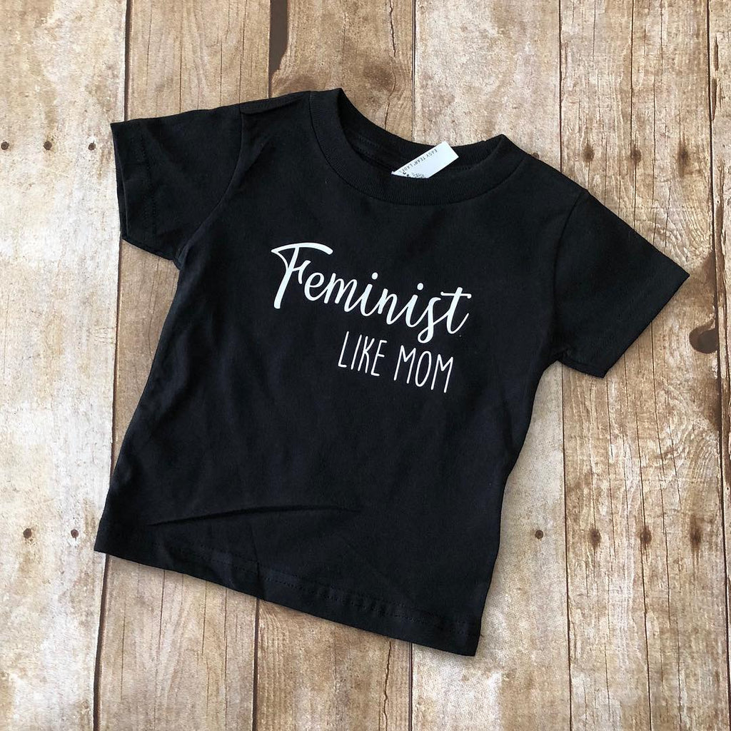 Feminist Like Mom Children's Shirt