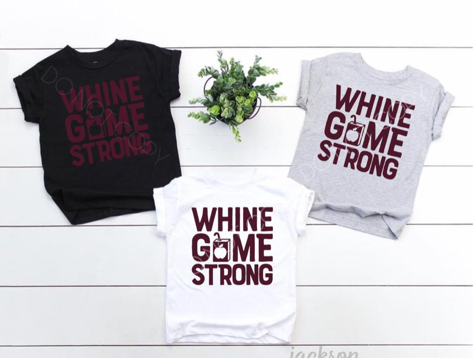Wine/Whine Game Strong Shirt (Individual or Set)