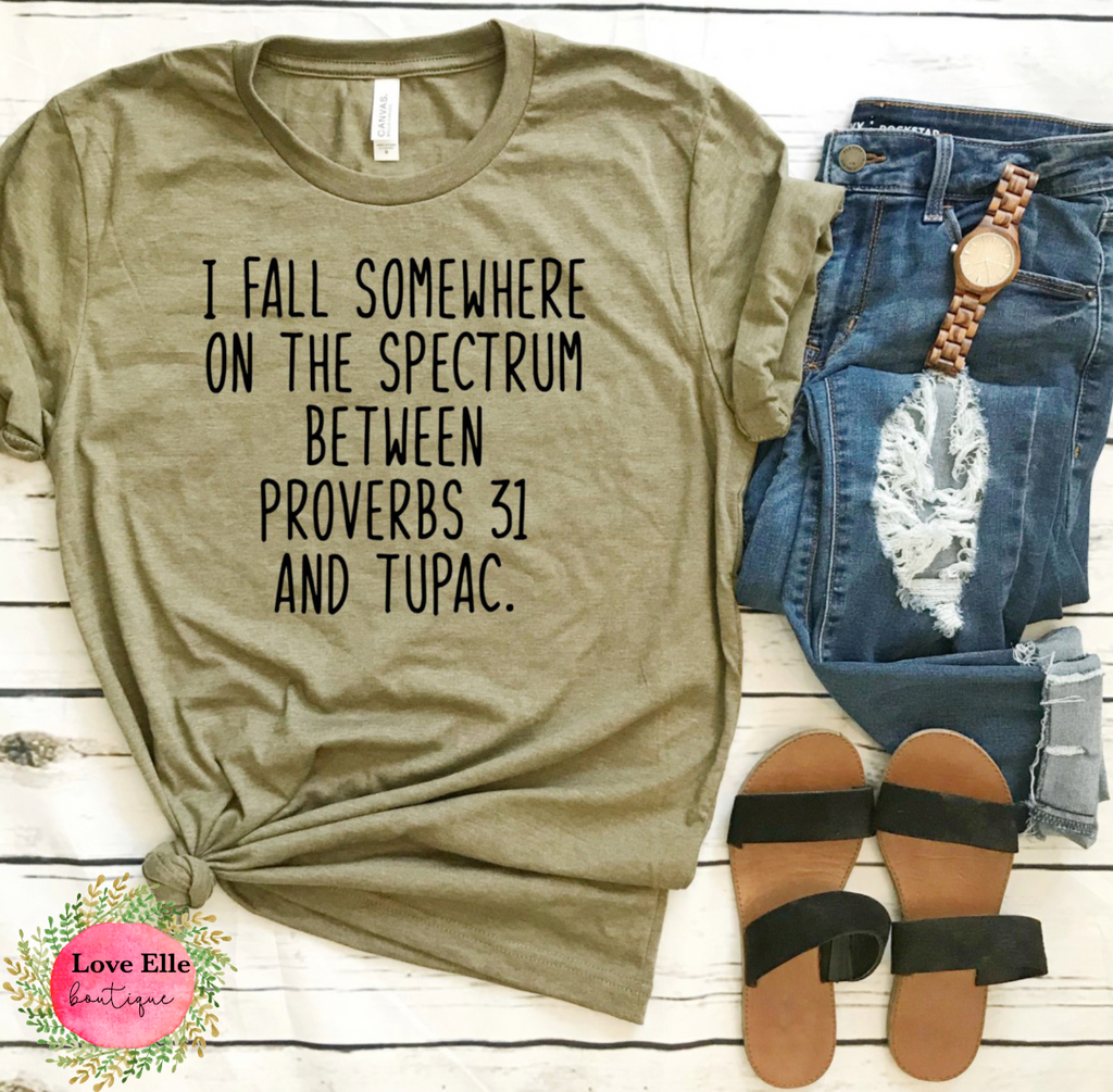 I Fall Somewhere On The Spectrum Between Proverbs 31 and Tupac Shirt