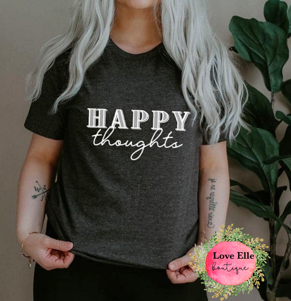 Happy Thoughts Shirt