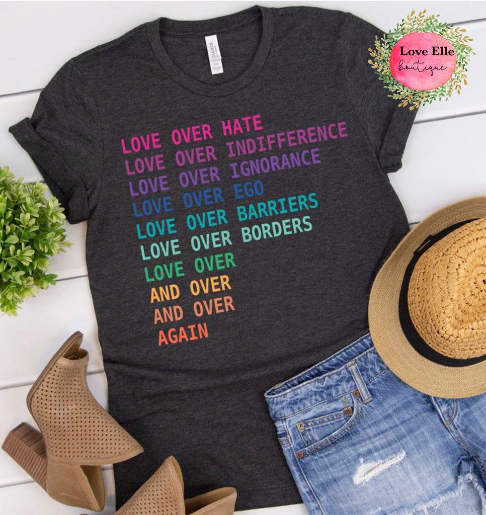Love Over Again Rainbow Shirt