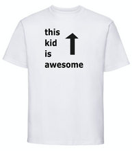 Load image into Gallery viewer, this kid is awesome T SHIRT