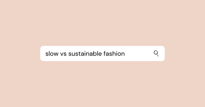 Slow Fashion vs. Sustainable Fashion: What's the Difference?
