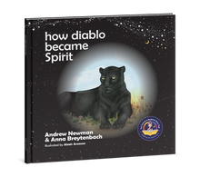 Load image into Gallery viewer, HOW DIABLO BECAME SPIRIT, Showing children how to connect with animals and respect all living beings.