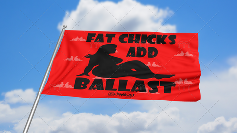 Fat Chicks Add Ballast Flag: Red