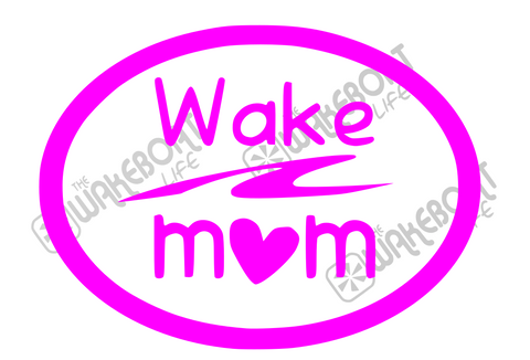Wake Mom Decal