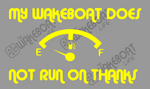 My Boat Doesn't Run on Thanks Decal