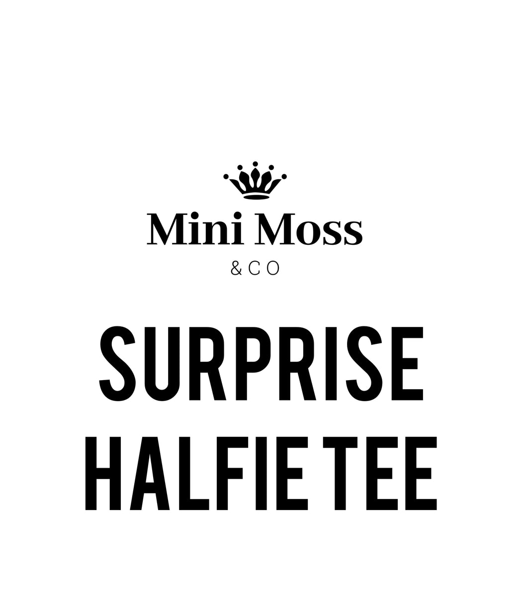 Halfie Surprise Tee