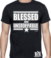 BLESSED AND UNSTOPPABLE (TM) Official T-shirt