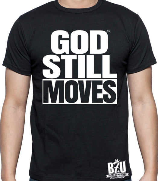 GOD STILL MOVES (TM) B7U Official T-shirt