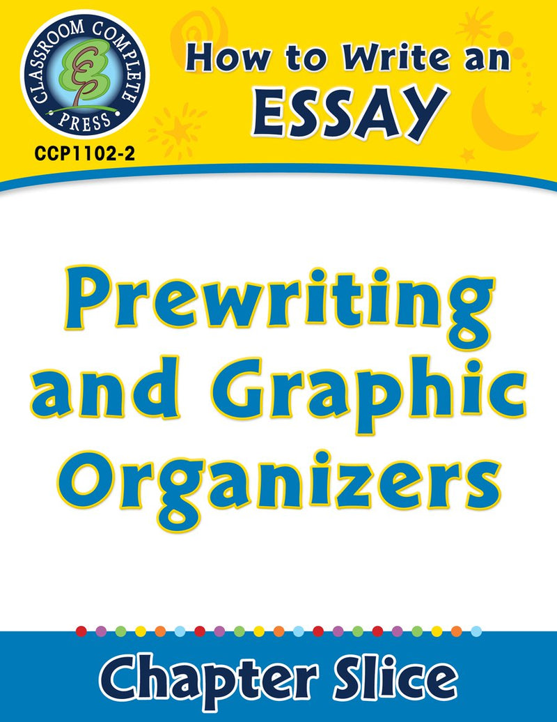 How to Write an Essay: Prewriting and Graphic Organizers